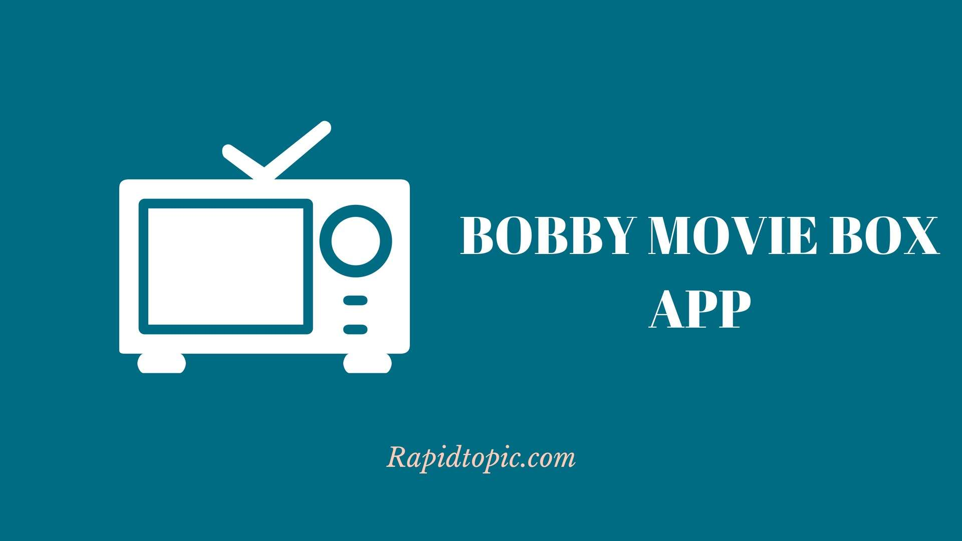 Bobby Movie Box App 230 Apk For Android Iosupdated
