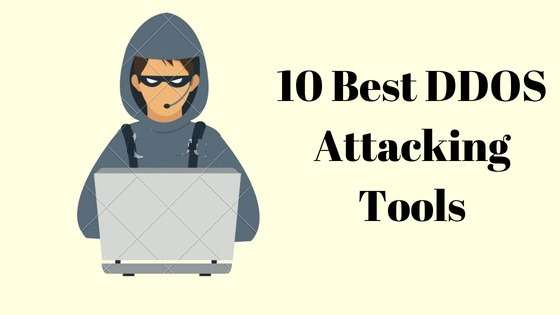 10 BEST DDOS Attack Tools For Windows,Linux and MAC 2019