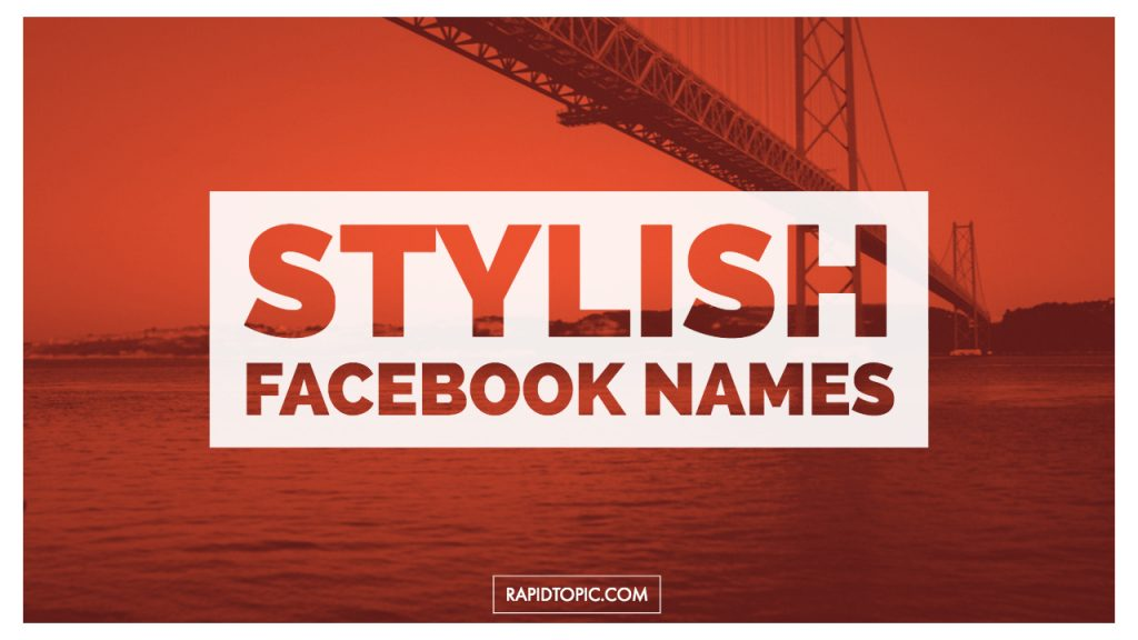 Latest*} Stylish Facebook Names List For Boys & Girls - [2019]